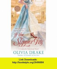 If the Slipper Fits (9781250001771) Olivia Drake, Barbara Dawson Smith , ISBN-10: 1250001773  , ISBN-13: 978-1250001771 ,  , tutorials , pdf , ebook , torrent , downloads , rapidshare , filesonic , hotfile , megaupload , fileserve