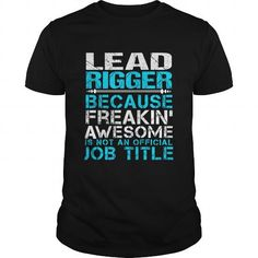 LEAD RIGGER T Shirts, Hoodies. Check price ==► https://www.sunfrog.com/LifeStyle/LEAD-RIGGER-109662628-Black-Guys.html?41382
