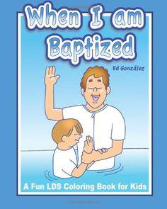 When I Am Baptized ; A fun LDS coloring book for kids - http://books.diysupplies.org/crafts-hobbies/crafts-for-children/when-i-am-baptized-a-fun-lds-coloring-book-for-kids/