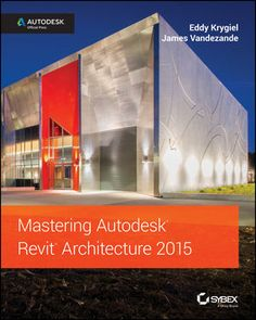 Mastering Autodesk Revit Architecture 2015: Autodesk Official Press (1118862856) cover image