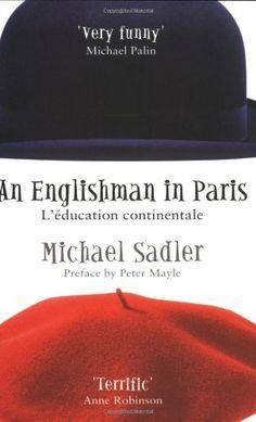 An Englishman in Paris: L'education Continentale (Englishman series) by Michael Sadler,http://www.amazon.com/dp/0743440463/ref=cm_sw_r_pi_dp_svcysb1WW9F10GT3