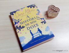 #Resenha: A História de Nós Dois (Dani Atkins - Editora Arqueiro) | Vintage Pri