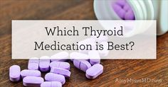 There is no one-size-fits-all answer for thyroid medication. Instead, let's look at the four types of thyroid medications and the benefits of each.