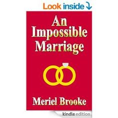 An Impossible Marriage by Meriel Brooke has been given a 5* Review by Nonnie Jules.  http://ravereviewsbynonniejules.wordpress.com/nonnies-blog-reviews/