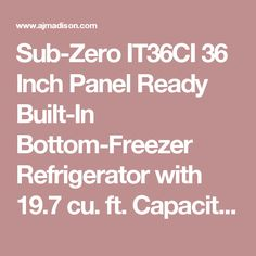 Sub-Zero IT36CI 36 Inch Panel Ready Built-In Bottom-Freezer Refrigerator with 19.7 cu. ft. Capacity, Dual Refrigeration, Air Purification System, Water Filter, Automatic Ice Maker, Sabbath Mode, Star-K Certified and Energy Star Rated