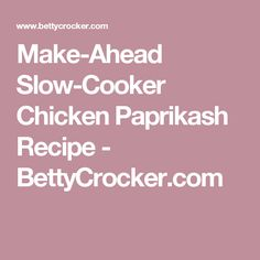 Make-Ahead Slow-Cooker Chicken Paprikash Recipe - BettyCrocker.com