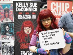 """""""I am a woman with strong opinions. I am non-compliant."""" –Kelly Sue DeConnick 