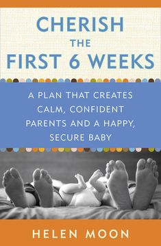 Helen Moons Cherish the First 6 Weeks #books #parenting #pregnancy #baby #moms #review