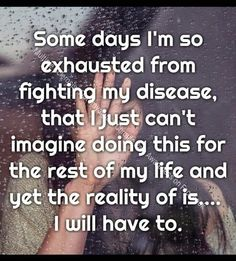 Chronic Migraines, Endometriosis, Rheumatoid Arthritis Quotes, Chronic Illness Quotes, Complex Regional Pain Syndrome, Crps, Chronic Fatigue Syndrome, Invisible Illness, Multiple Sclerosis
