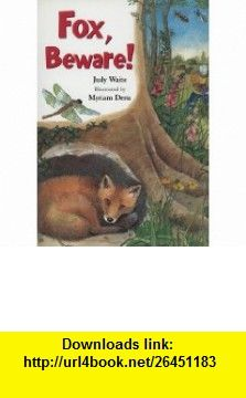 Fox, Beware! (Rigby Literacy) (9780763567941) Judy Waite, Myriam Deru , ISBN-10: 0763567949  , ISBN-13: 978-0763567941 ,  , tutorials , pdf , ebook , torrent , downloads , rapidshare , filesonic , hotfile , megaupload , fileserve