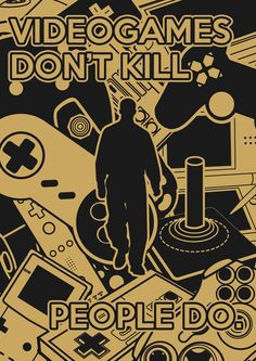 Video Games Don't Kill, People Do.  by Heitor Dias.