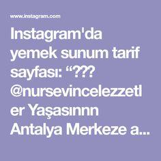"""Instagram'da yemek sunum tarif sayfası: """"👌👌👌 @nursevincelezzetler Yaşasınnn Antalya Merkeze azda olsa Yağmur yağdı 🤗👏🏼👏🏼 Miss gibi toprak kokusu , sonbahar serinliği geldi . 😃…"""" Antalya, Instagram"""