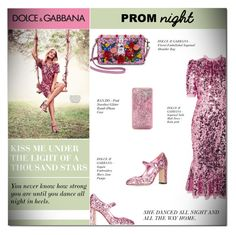 """""""THE PERFECT PROM NIGHT"""" by larissa-takahassi ❤ liked on Polyvore featuring Dolce&Gabbana and ban.do"""
