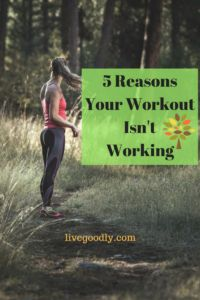 Why Your Workout Isn't Working Out: 5 Ways We Sabotage Ourselves
