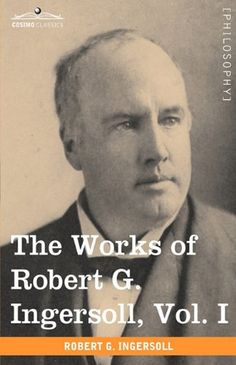 As outspoken in his day as Richard Dawkins or Christopher Hitchens are today, ROBERT GREEN INGERSOLL (1833-1899) was a notorious radical whose uncompromising views on religion and slavery (they were bad, in his opinion), women's suffrage (a good idea, he believed), and other contentious matters of his era made him a wildly popular orator and critic of American culture and public life.