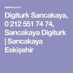 Digiturk Sarıcakaya, 0 212 551 74 74, Sarıcakaya Digiturk | Sarıcakaya Eskişehir