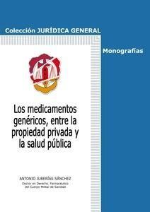 Juberías Sánchez, Antonio. /  Los medicamentos genéricos, entre la propiedad privada y la salud pública. /  Reus, 2013