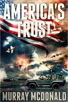 America's Trust - Kindle edition by Murray McDonald. Mystery, Thriller & Suspense Kindle eBooks @ Amazon.com.