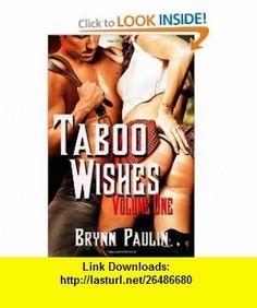 Taboo Wishes Volume One (Volume 1) (9781607353041) Brynn Paulin , ISBN-10: 1607353040  , ISBN-13: 978-1607353041 ,  , tutorials , pdf , ebook , torrent , downloads , rapidshare , filesonic , hotfile , megaupload , fileserve