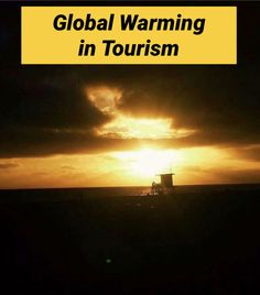 Urgent: Learn about Global Warming in Tourism