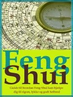 Feng Shui - Styrk dit liv med feng shui, an ebook by Herbert Brandt at Smashwords