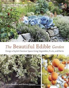 The Beautiful Edible Garden: Design A Stylish Outdoor Space Using Vegetables, Fruits, and Herbs - From the founders of landscape design firm Star Apple Edible Fine Gardening in the San Francisco Bay Area comes a stylish, beautifully-photographe Fine Gardening, Gardening Books, Container Gardening, Organic Gardening, Gardening Tips, Kitchen Gardening, Gardening Courses, Urban Gardening, Organic Compost