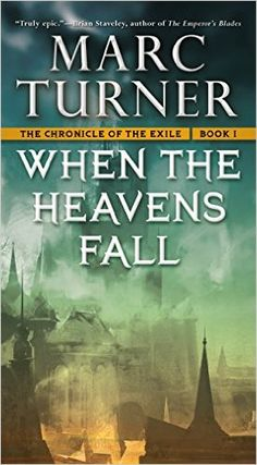 When the Heavens Fall: The Chronicles of the Exile, Book One: Marc Turner: 9780765370853: Amazon.com: Books