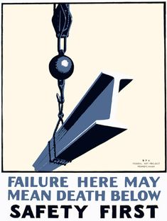 A WPA Federal Art Project poster promoting workplace safety. Watch out for that girder: 'Failure here may mean death below Safety first.' Created in Pennsylvania by Allan Nase in 1936 or 1937.