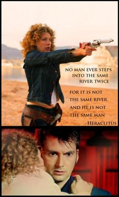 Oh, that's such a good analogy for their relationship. Heraclitus: shipping The Doctor/River Song since the time of earth's greatest Greek philosophers.