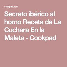 Secreto ibérico al horno  Receta de La Cuchara En la Maleta - Cookpad