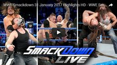 WWE Smackdown 31 January 2017 Highlights HD – WWE Smackdown 31/1/2017 Highlights HD