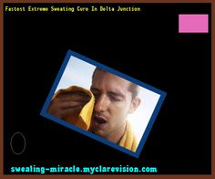 Fastest Extreme Sweating Cure In Delta Junction 173240 - Your Body to Stop Excessive Sweating In 48 Hours - Guaranteed!