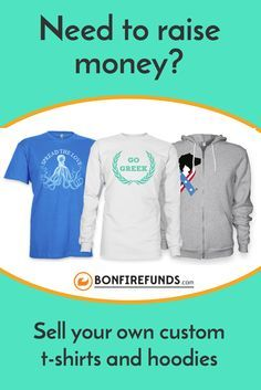 Raise money & awareness for your cause, community or organization with custom t-shirts and hoodies.