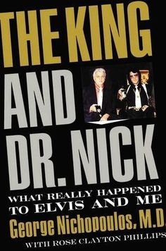 The King and Dr. Nick: What Really Happened to Elvis and Me, http://www.amazon.com/dp/1595551719/ref=cm_sw_r_pi_awdm_x_dBVeyb4VBX1JZ