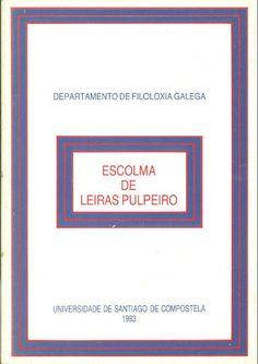 Escolma de Leiras Pulpeiro / [Recopilada polo] Departamento de Filoloxía Galega
