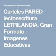 Carteles PARED lectoescritura LETRILANDIA. Gran Formato - Imagenes Educativas