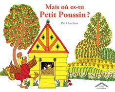 Mais où es-tu Petit Poussin ? de Pat Hutchins, Éditions Circonflexe - 9782878337907. Rosie la poule a perdu Petit Poussin et le cherche partout dans la ferme. Où se cache-t-il ?