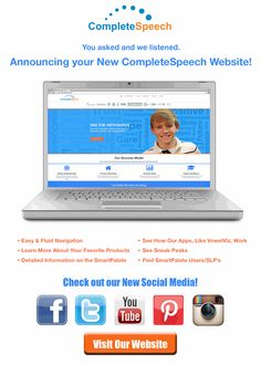 CHECK OUT OUR NEW COMPLETESPEECH WEB PAGE & SOCIAL MEDIA!!! - Easy and fluid navegation. -Learn more about your favorite products -Information about SmartPalate & VowelViz -Sneak peaks & more....