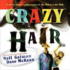 Crazy Hair is a fantastically fun tale written by New York Times bestselling author Neil Gaiman and illustrated by the astoundingly talented Dave McKean, the award-winning team behind The Wolves in the Walls.In Crazy Hair, Bonnie makes a friend who has hair so wild there's even a jungle inside of it! Bonnie ventures through the crazy hair, but she may need more than a comb to tame her friend's insane mane.