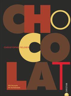 Backbuch von Christophe Felder: Chocolat