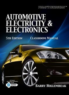Today's Technician: Automotive Electricity and Electronics Classroom and Shop Manual Pack (Today's Technician: Automotive Electricity & Electronics) by Barry Hollembeak http://www.amazon.com/dp/1435470109/ref=cm_sw_r_pi_dp_DMFeub1E4T7E9