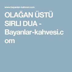 OLAĞAN ÜSTÜ SIRLI DUA - Bayanlar-kahvesi.com