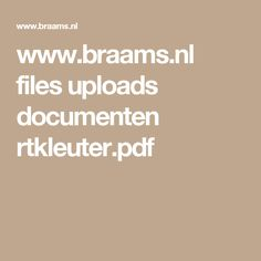 www.braams.nl files uploads documenten rtkleuter.pdf