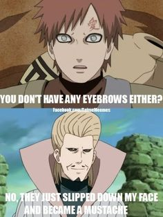 Gaara lolol! i didnt even notice he didnt have eyebrows! :)