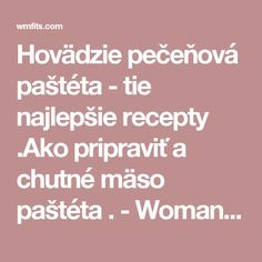 Hovädzie pečeňová paštéta - tie najlepšie recepty .Ako pripraviť a chutné mäso paštéta . - Woman & Fitness
