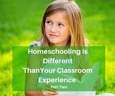 When you homeschool, don't be tempted to think it will be like your classroom experience. One of the big differences is that you can teach for mastery rather than letting the school schedule determine your child's pace. This is part two of a four-part series for the new homeschooler or parents getting ready to start homeschooling.