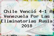 http://tecnoautos.com/wp-content/uploads/imagenes/tendencias/thumbs/chile-vencio-41-a-venezuela-por-las-eliminatorias-rusia-2018.jpg Chile Vs Venezuela. Chile venció 4-1 a Venezuela por las Eliminatorias Rusia 2018, Enlaces, Imágenes, Videos y Tweets - http://tecnoautos.com/actualidad/chile-vs-venezuela-chile-vencio-41-a-venezuela-por-las-eliminatorias-rusia-2018/