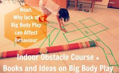 Indoor Obstacle Course: Value of Big Body Play for Kids. Plus - lesson learned, books recommendations, thoughts. www.mommy-labs.com