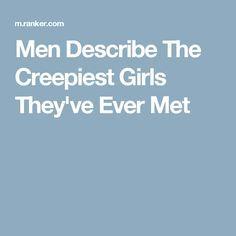 Men Describe The Creepiest Girls They& Ever Met Creepy Stories, Horror Stories, True Stories, Real Ghost Stories, Strange Stories, Creepy But True, Creepy Things, Creepy Stuff, Random Stuff