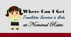 Where Can I Get #Translation Services in #Urdu at Nominal Rates #UrduTranslation #Language